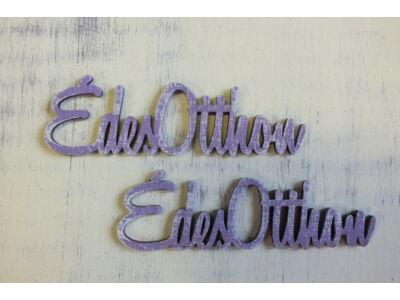 Édes otthon felirat koptatott lila