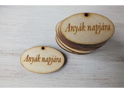 """Natúr fa - """"Anyák napjára"""" ovál táblák"""