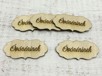 "Natúr fa - ""Óvónéninek"" fodros tábla"