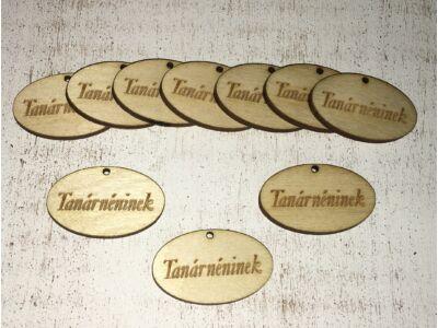 """Natúr fa - """"Tanárnéninek"""" ovál táblák"""