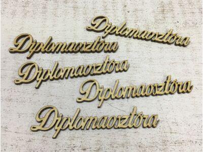 """Natúr fa - """"Diplomaosztóra"""" felirat 9,5cm"""