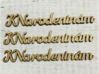 "Natúr fa - ""K Narodeninam"" felirat"