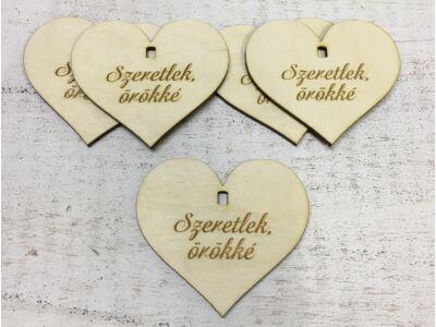 """Natúr fa - Szív """"Szeretlek, örökké""""  5db/cs  (szív állványhoz)"""