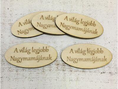 """Natúr fa - """"A világ legjobb Nagymamájának"""" ovál tábla"""